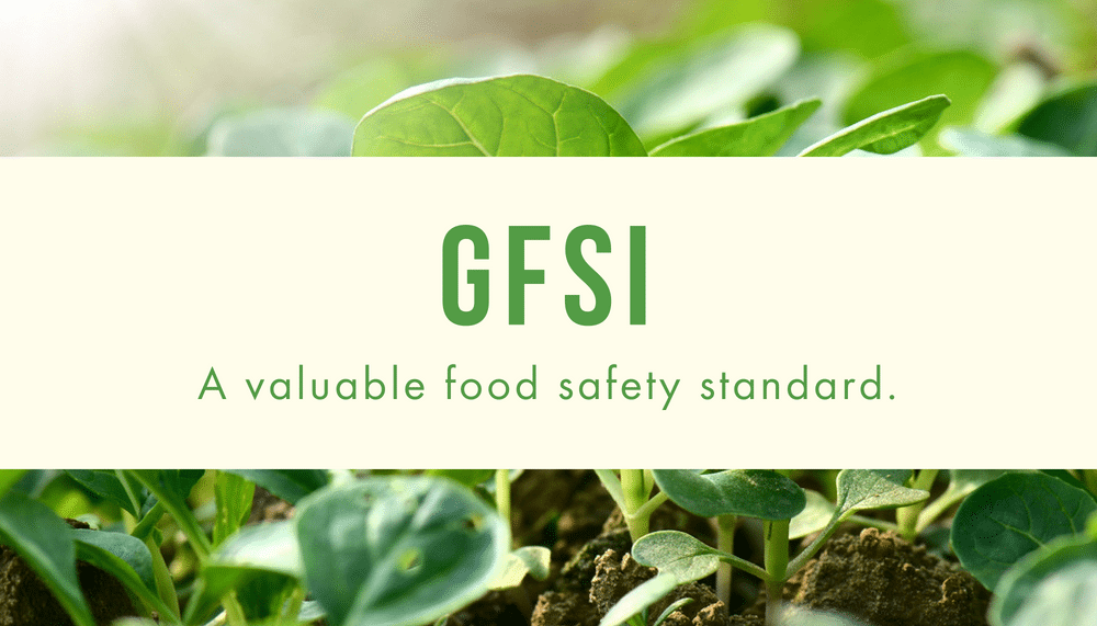 GFSI, a valuable food safety standard
