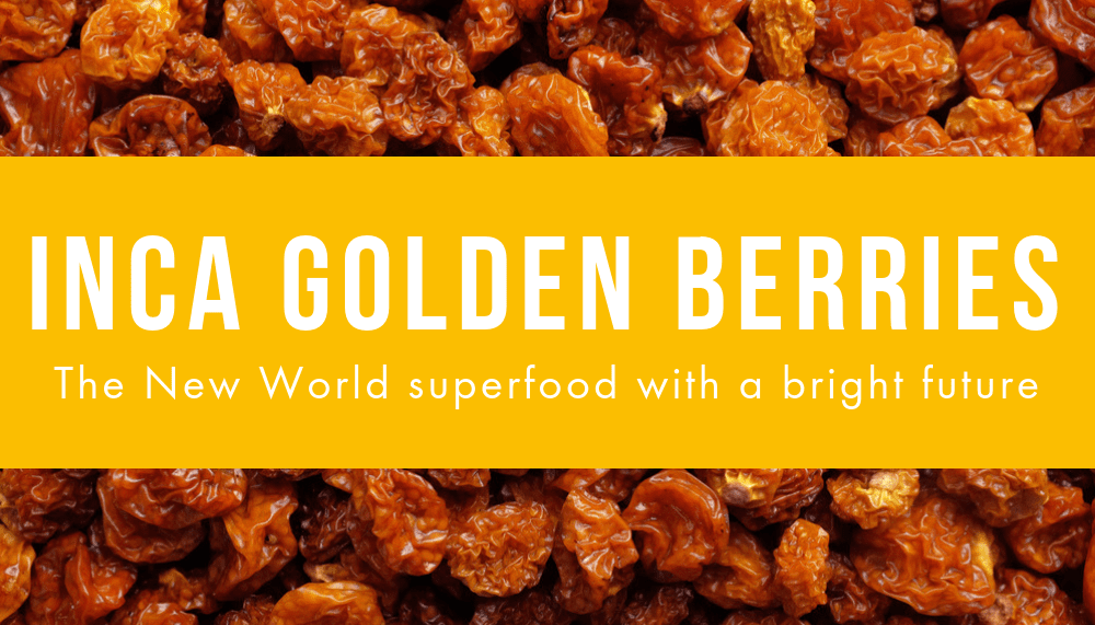 Inca Golden Berries: The Ancient Fruit with a Bright Future